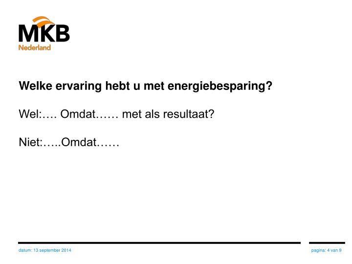 Welke ervaring hebt u met energiebesparing?