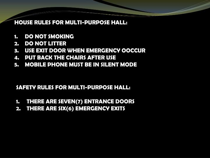 HOUSE RULES FOR MULTI-PURPOSE HALL: