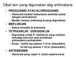 obat lain yang digunakan sbg antimalaria