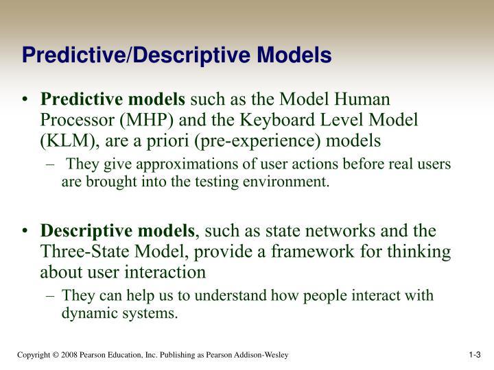 Predictive/Descriptive Models