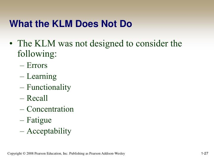 What the KLM Does Not Do