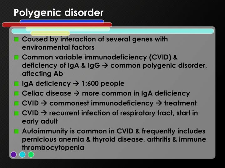 Polygenic disorder