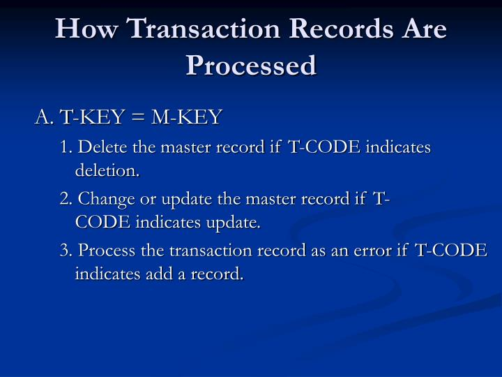 How Transaction Records Are Processed