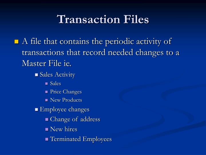 Transaction Files