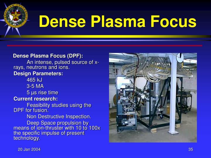 Dense Plasma Focus