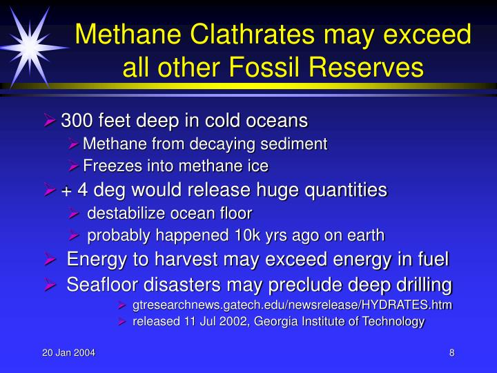 Methane Clathrates may exceed all other Fossil Reserves