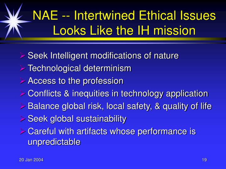 NAE -- Intertwined Ethical Issues