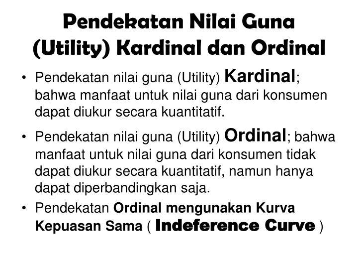 Pendekatan Nilai Guna (Utility) Kardinal dan Ordinal
