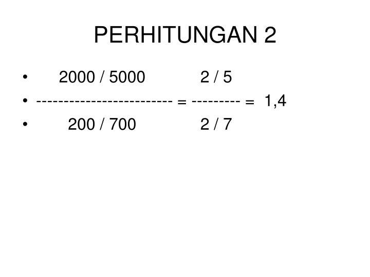 PERHITUNGAN 2