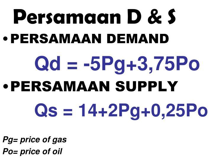 Persamaan D & S
