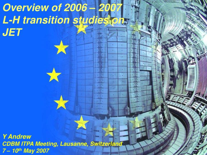 Overview of 2006 – 2007 L-H transition studies on JET