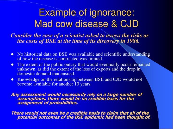 Example of ignorance: