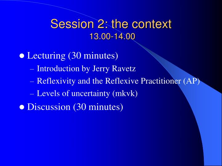 Session 2: the context