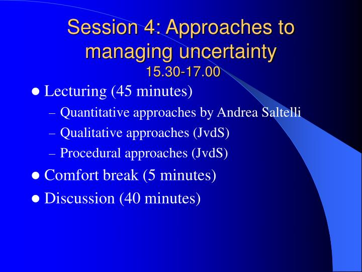 Session 4: Approaches to managing uncertainty