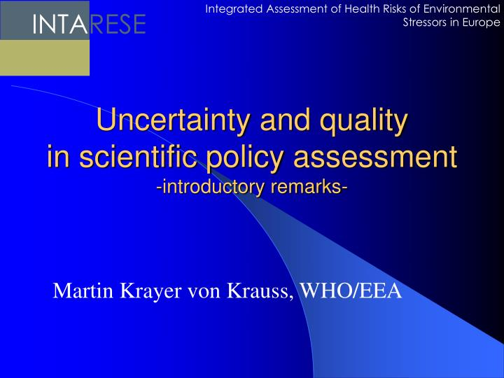 Uncertainty and quality in scientific policy assessment introductory remarks