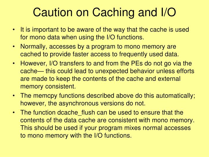 Caution on Caching and I/O