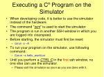 executing a c n program on the simulator