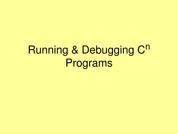 Running & Debugging C