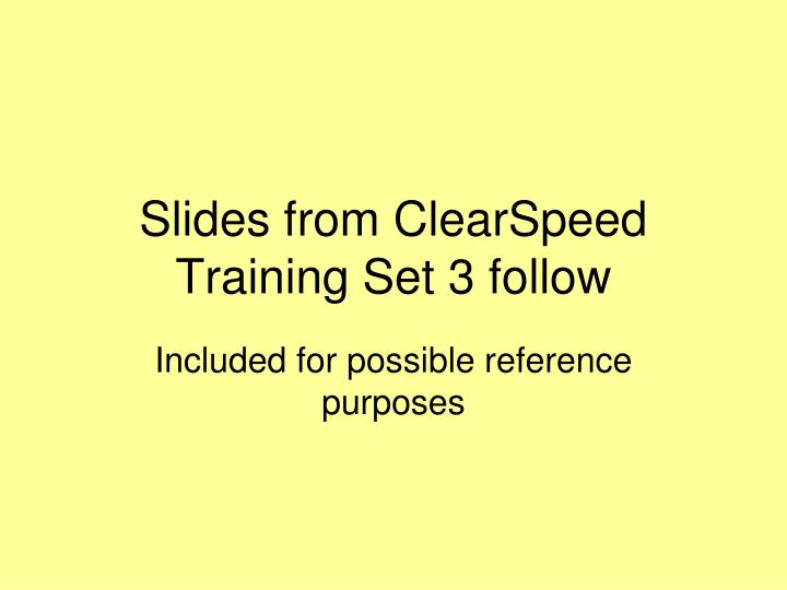 Slides from ClearSpeed Training Set 3 follow