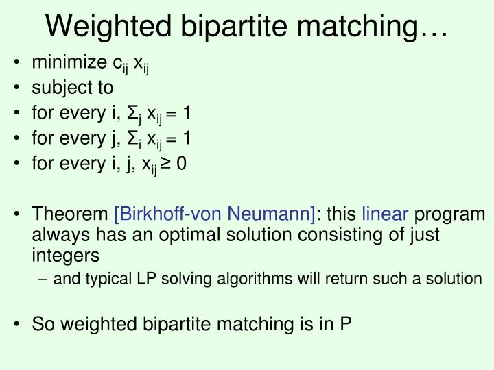 Weighted bipartite matching…