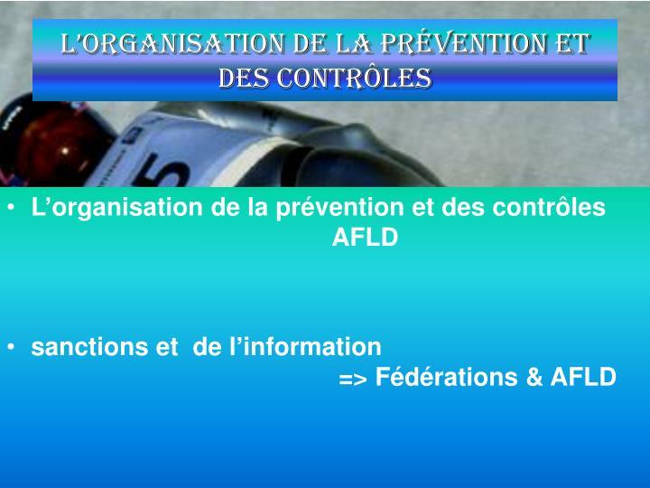 L'organisation de la prévention et des contrôles