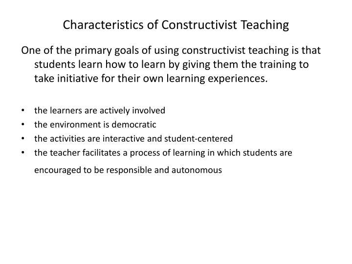 Characteristics of Constructivist Teaching