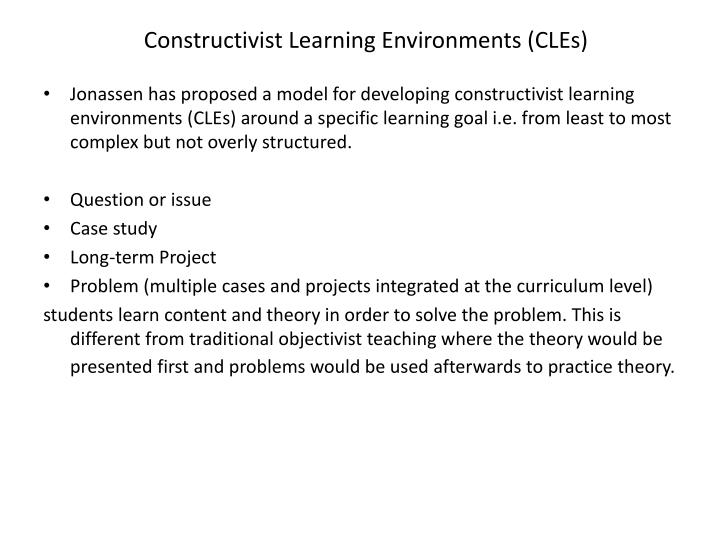 Constructivist Learning Environments (CLEs)