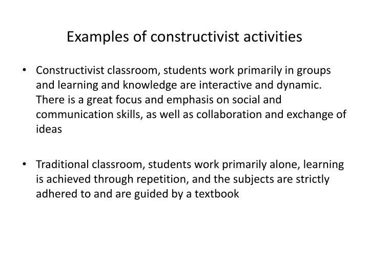 Examples of constructivist activities