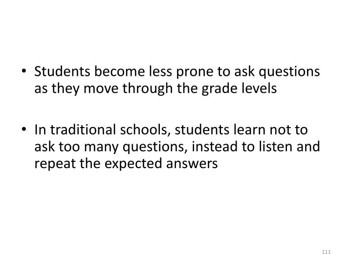Students become less prone to ask questions as they move through the grade levels