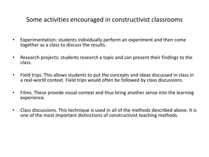 Some activities encouraged in constructivist classrooms
