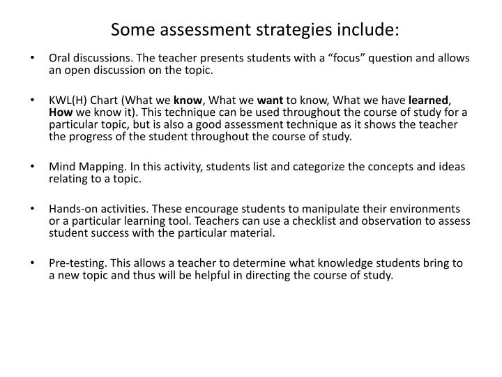 Some assessment strategies include: