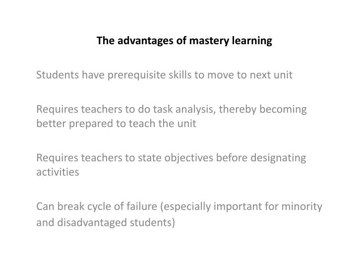 The advantages of mastery learning