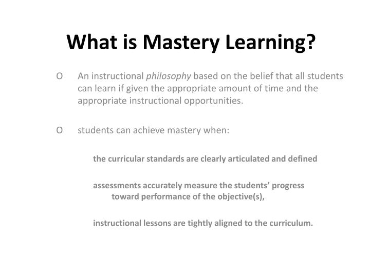 What is Mastery Learning?