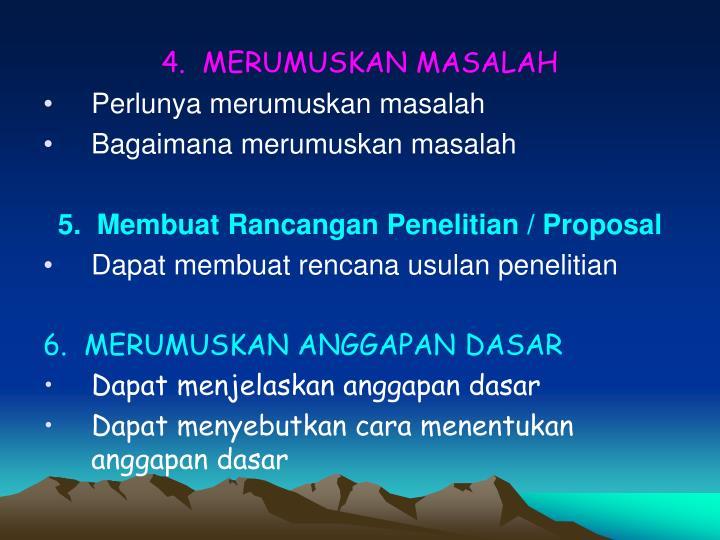 4.  MERUMUSKAN MASALAH