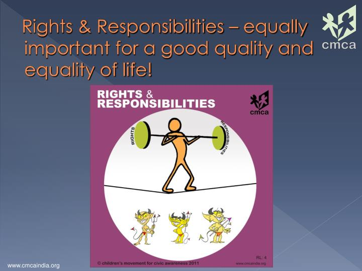 Rights & Responsibilities – equally important for a good quality and equality of life!