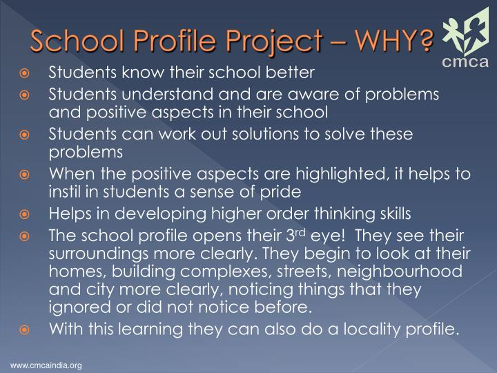School Profile Project – WHY?