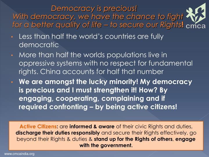 Democracy is precious!