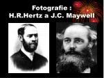 fotografie h r hertz a j c maywell
