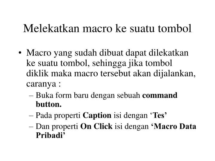 Melekatkan macro ke suatu tombol