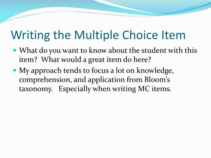 Writing the Multiple Choice Item