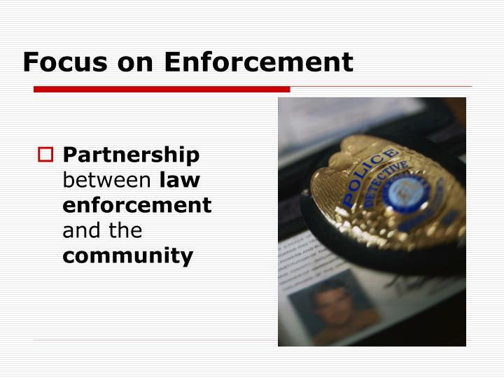 Focus on Enforcement