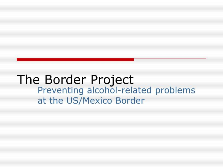 The Border Project