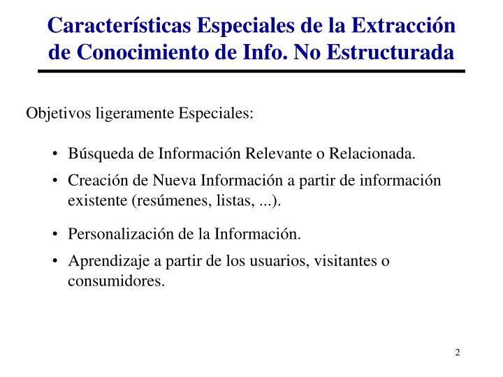 Características Especiales de la Extracción de Conocimiento de Info. No Estructurada