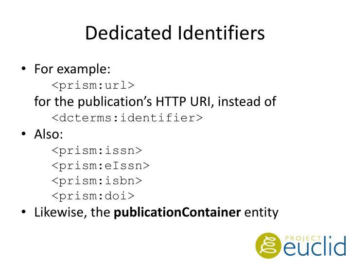 Dedicated Identifiers