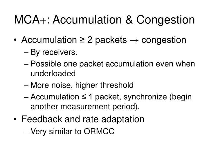 MCA+: Accumulation & Congestion
