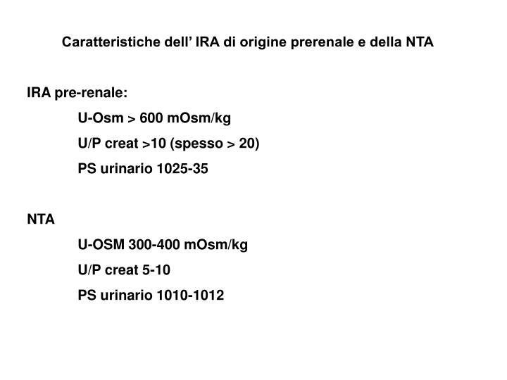 Caratteristiche dell' IRA di origine prerenale e della NTA