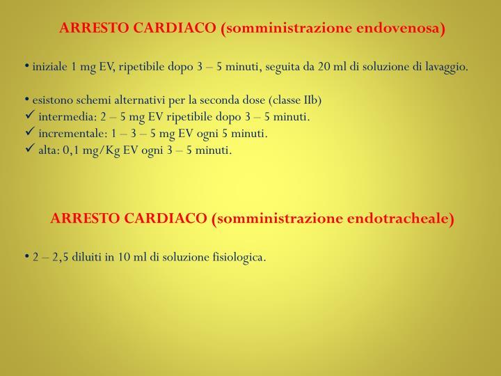 ARRESTO CARDIACO (somministrazione endovenosa)