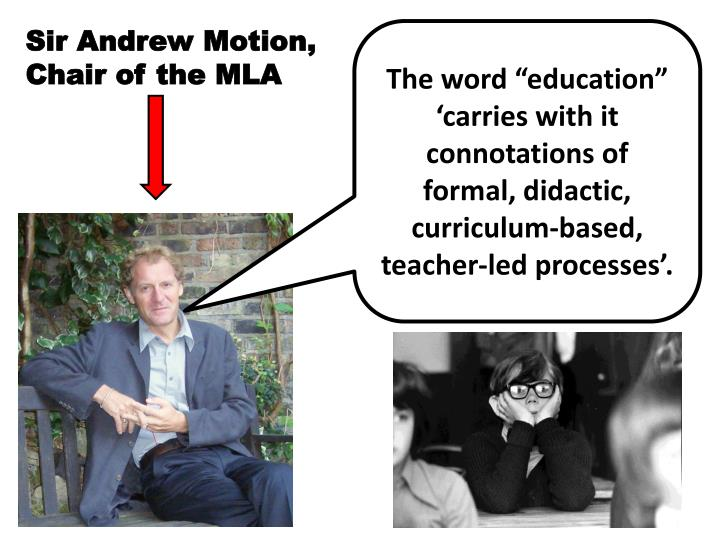 Sir Andrew Motion, Chair of the MLA