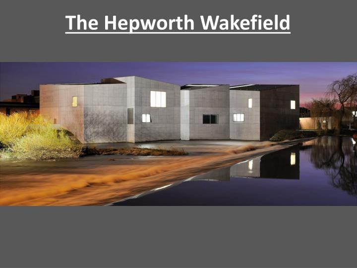 The Hepworth Wakefield