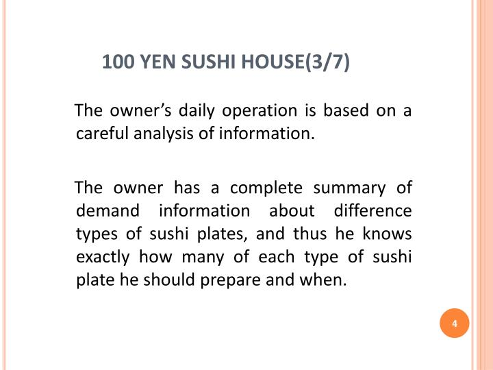 case study on the 100 yen sushi house Answer to analyze the 100 yen sushi house case in the textbook (case 41, pages 87 & 88) and answer the following questions: prepa.